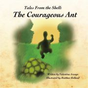 Tortuga Tales From the Shell: The Courageous Ant,